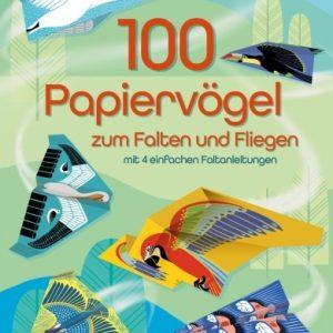 100 Papiervögel zum Falten und Fliegen - Vedes - 9781782325444