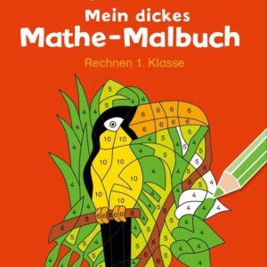 Vedes 66935540 - Mein dickes Mathe-Malbuch. Rechnen 1. Klasse
